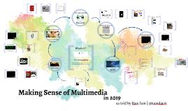 Making Sense of Multimedia in 2019   #CASEMMW