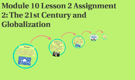Module 10 Lesson 2 Assignment 2: The 21st Century and Global