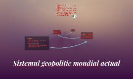 Sistemul geopolitic mondial actual