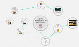 Spark Presentation #3