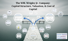 Wm. Wrigley Jr. Company Case Solution