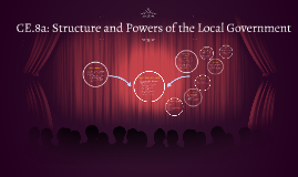 CE.8a: Stucture and Powers of the Local Government