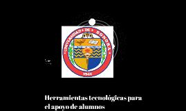 Herramientas tecnológicas para el apoyo de alumnos