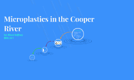 Microplastics in the Cooper River