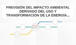 PREVISIÓN DEL IMPACTO AMBIENTAL DERIVADO DEL USO Y TRANSFORM