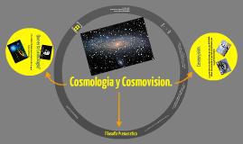 Copy of Cosmologia, Cosmovision y presocraticos