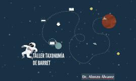 TALLER TAXONOMÍA DE BARRET