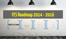 FES Roadmap 2014 - 2016