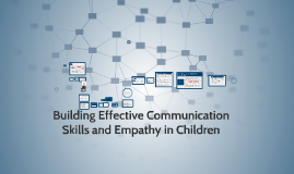 Building Communication Skills and Empathy in Children