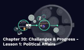Chapter 20: Challenges & Progress - Lesson 1: Political Affa