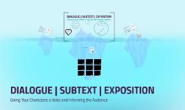 DIALOGUE | SUBTEXT | EXPOSITION
