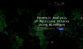 Forensic Analysis of Malicious Attacks Using WiresShark