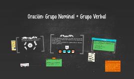 Oración: Grupo Nominal + Grupo Verbal