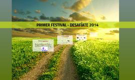 PRIMER FESTIVAL - DESAFÍATE 2014