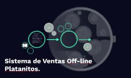 Sistema de Ventas Off-line Platanitos.