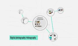 Digital photography/videography