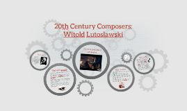 20th Century Composers: Witold Lutoslawski