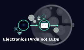 Electronics (Arduino) LEDs