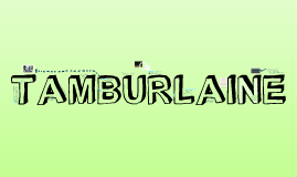 Copy of Taburlaine - ecological