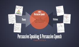 Persuasive Speaking & Persuasive Speech
