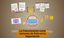 La Comunicacion como elemento de Exito  en la Negociacion
