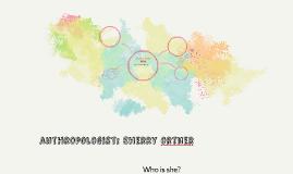 anthropologist: Sherry ortner