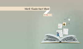 Mark Twain Fact Sheet