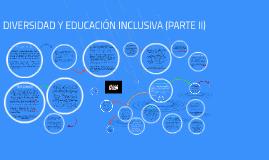 DIVERSIDAD Y EDUCACIÓN INCLUSIVA (PARTE II)
