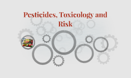 Pesticides, Toxicology and Risk