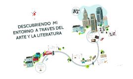 DESCUBRIENDO  MI ENTORNO  A TRAVES DEL ARTE Y LA LITERATURA