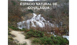 ESPACIO NATURAL DE COVALAGUA