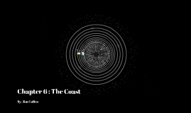 Copy of Chapter 6 : The Coast