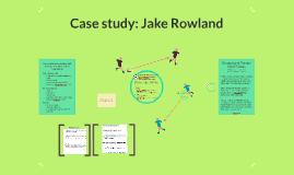 Case study on Jake Rowland