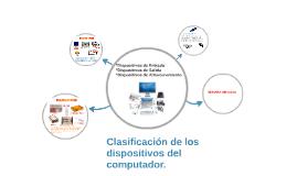 Clasificacion de los dispositivos del computador.