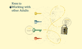 Keys to Working with other Adults
