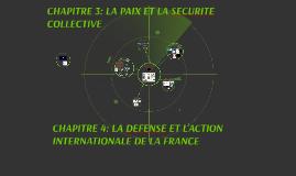 CHAPITRE 4: LA DEFENSE ET L'ACTION INTERNATIONALE DE LA FRANCE+ CHAPITRE 5: LA PAIX ET LA SECURITE COLLECTIVE