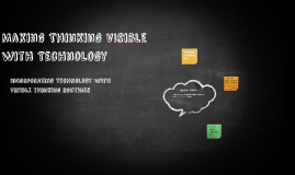 Making Thinking Visible with Technology