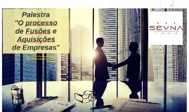 """Palestra SEVNA SEED """"Fusões e aquisições de empresa"""" 21/06/16"""