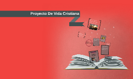 Copy of Proyecto De Vida Cristiana