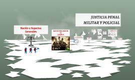 JUSTICIA PENAL MILITAR Y POLICIAL