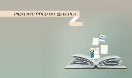 PRINCIPIO ÉTICO DEL QUECHUA