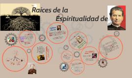 RAÍCES DE LA ESPIRITUALIDAD DE DON BOSCO