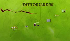 TATU DE JARDIM