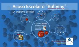 """Acoso Escolar o """"Bullying"""""""