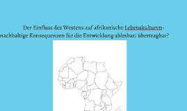 Der Einfluss des Westens auf afrikanische Lebenskulturen-