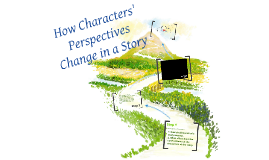 How Characters' Perspectives Change