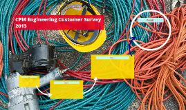 CPM Engineering Customer Survey 2013