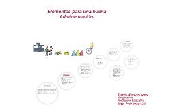 Copy of ELEMENTOS DE UNA BUENA administracion