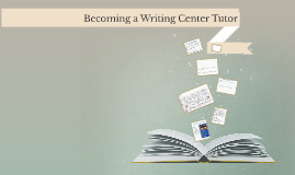 Becoming a Writing Center Tutor