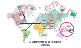 Copy of El Crecimiento De La Población Mundial.